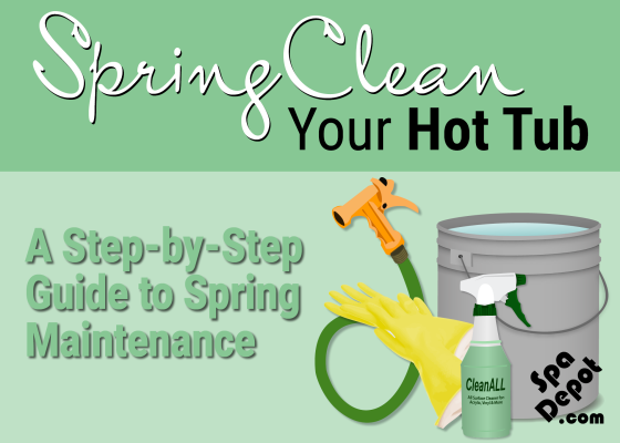 Step by step guide to hot tub maintenance in spring