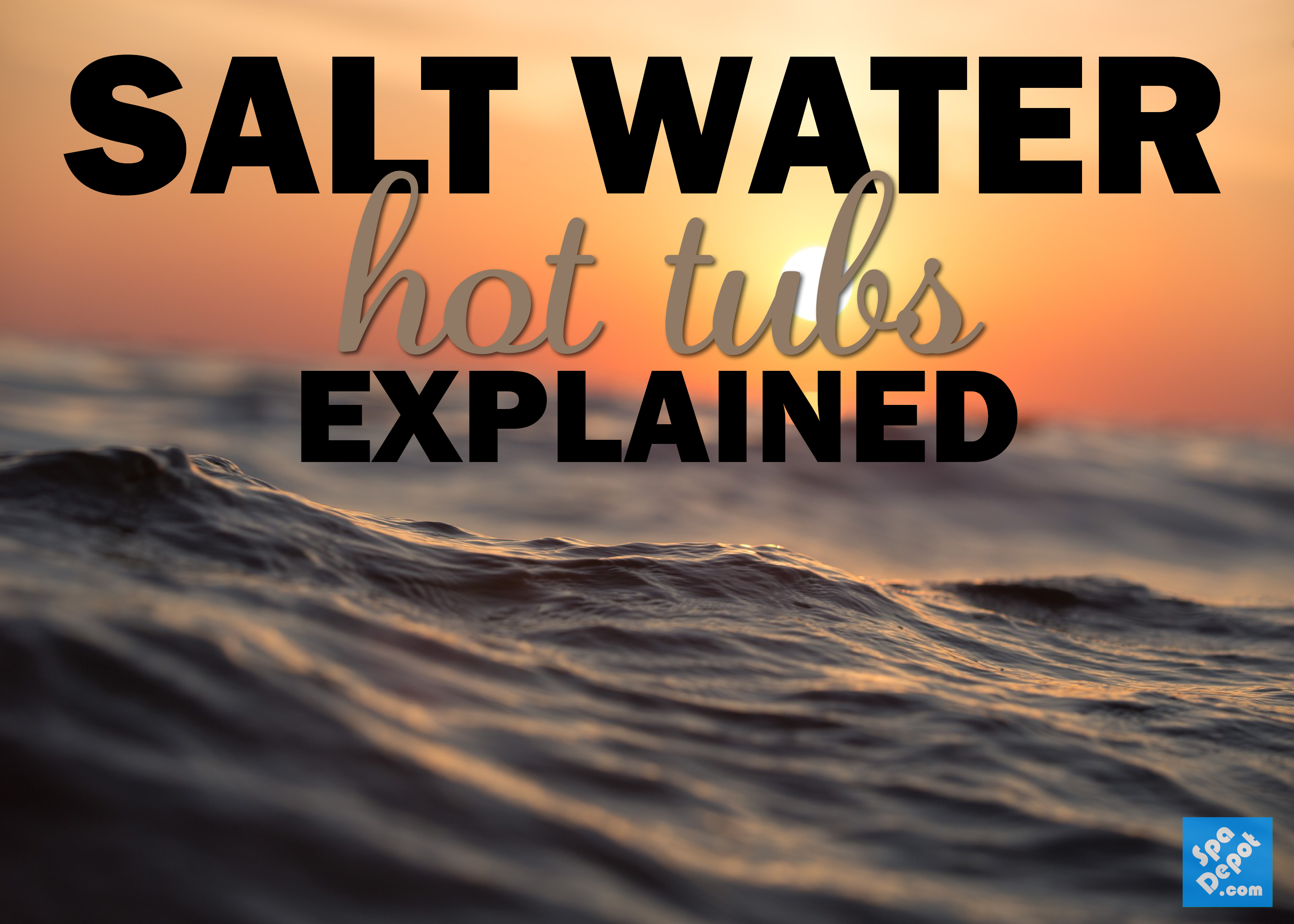saltwater hot tubs explained - Saltwater Hot Tub